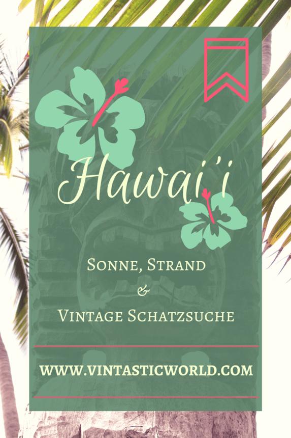 Hawaii - Sonne Strand & Vintage Schatzsuche