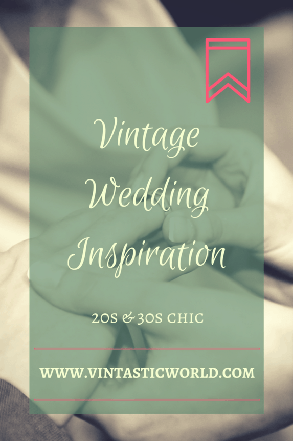 Vintage wedding inspiration for 20s & 30s styled weddings
