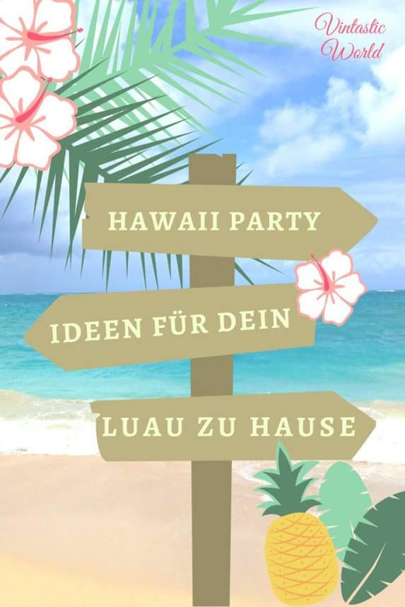 Hawaii Party 5 Dinge Für Eine Perfekte Luau Party Mottoparty Hawaii