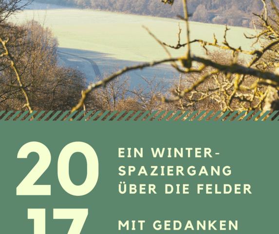 Ein Winterspaziergang über die Felder mit Gedanken zum Glück