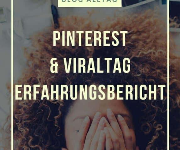 Blog Alltag - Pinterest & Viraltag ein Erfahrungsbericht