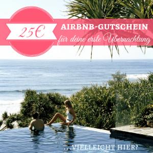 25€ Airbnb-Gutschein - Mein Geschenk an dich für deine erste Übernachtung mit Airbnb.